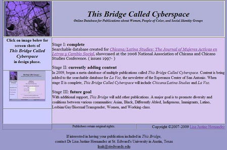 screen shot of This Bridge Called Cyberpsace homepage.  It lists 3 stages: 1) completed. the Chicana/Latina Studies journal database; 2) currently adding issues of La Voz; 3) future goals to continue adding publications to This Bridge database